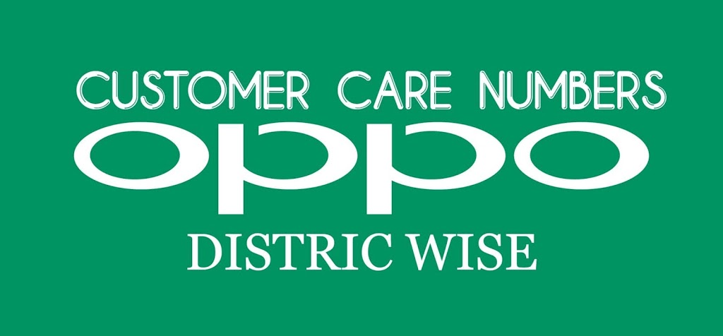 Oppo Service Center Near Me District Wise Oppo Customer Care Number