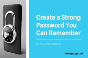 how to create a strong password you can remember