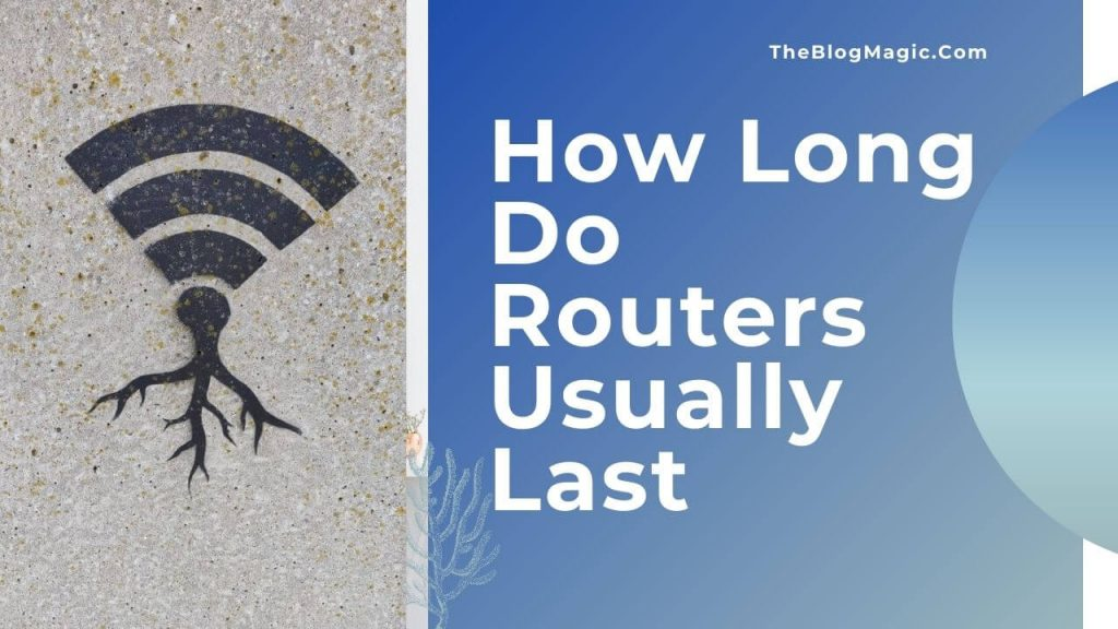 how long do routers usually last