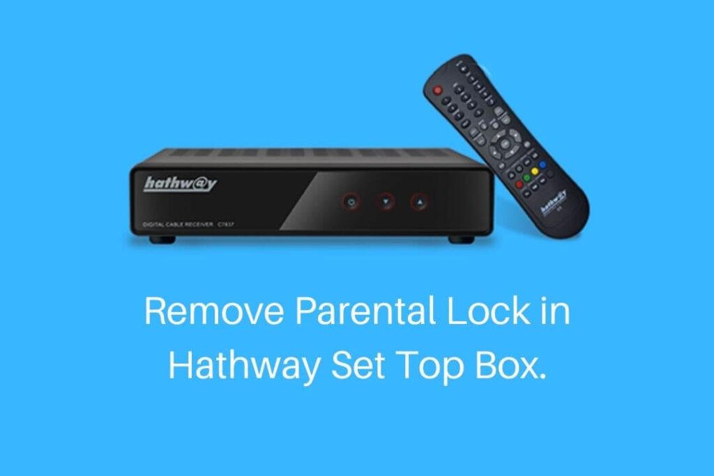 Remove Parental Lock of Hathway Set Top Box